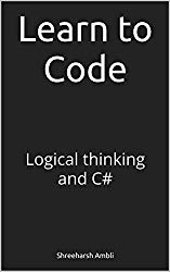 Learn to Code: Logical thinking and C#