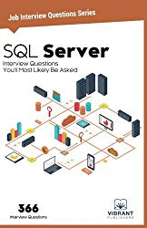 SQL Server  Interview Questions You'll Most Likely Be Asked (Job Interview Questions Series)