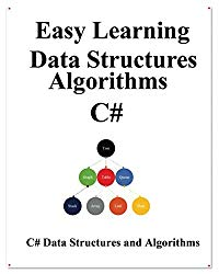 Easy Learning Data Structures & Algorithms C#: Data Structures and Algorithms Guide in C#